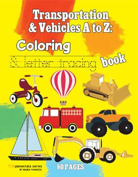 Transportation & Vehicles A to Z: Coloring & letter tracing book for children